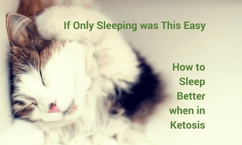 How to Sleep Better When in Ketosis