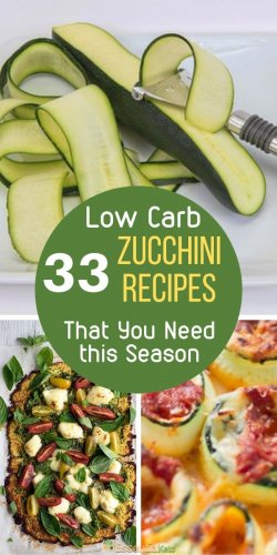 33 Low Carb Zucchini Recipes