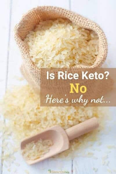 Is Rice Keto? No, Here's why not