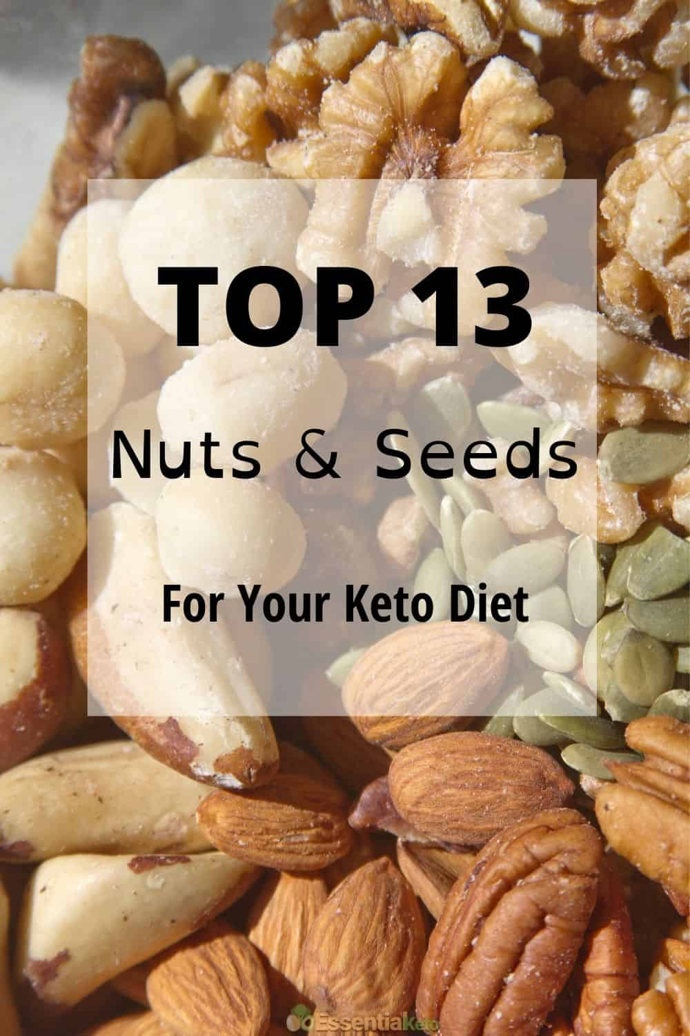 Top 13 Nuts and Seeds for Keto Diet